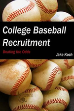 College Baseball Recruitment : Beating the Odds - Jacob Koch