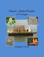 Hawai'i - Stolen Paradise : A Travelogue - Stephanie C. Fox
