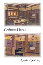 Craftsman Homes - Gustav Stickley