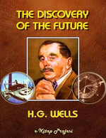 The Discovery of the Future - H. G. Wells