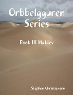 Orbbelgguren Series : Book III Maldev - Stephen Christiansen