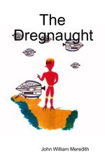 The Dregnaught - John William Meredith