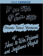DOS and Don'ts - Round Table Version of How to Win Friends and Influence People - Dale Carnegie