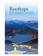 Rooftops & Shoestrings - Kay Henkel