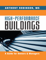 High Performance Buildings : A Guide for Owners & Managers - MS, Anthony Robinson