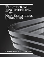 Electrical Engineering for Non-electrical Engineers - P.E., C.E.M., MBA, S. Bobby Rauf