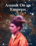 Assault on an Empress - Cecil Cory