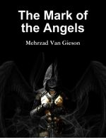The Mark of the Angels - Mehrzad Van Gieson