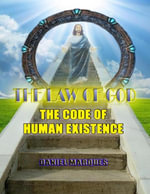 The Law of God : The Code of Human Existence - Daniel Marques