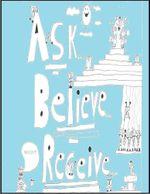 Ask, Believe, Receive - Geltab