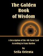 The Golden Book of Wisdom - Seila Orienta