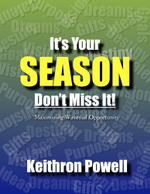 Its Your Season Don't Miss It! - Keithron Powell