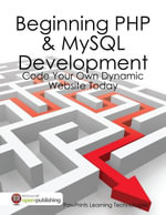 Beginning PHP & MySQL Development : Code Your Own Dynamic Website Today - PawPrints Learning Technologies