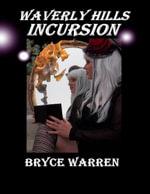 Waverly Hills Incursion - Bryce Warren