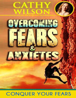 Overcoming Fear & Anxieties : Conquering Fear Itself - Cathy Wilson
