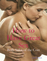How to Have Great Sex : Both Sides of the Coin - Cathy Wilson