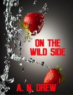 On the Wild Side - A. N. Drew