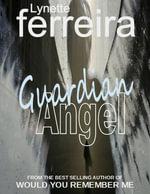 Guardian Angel - Lynette Ferreira