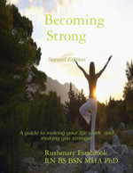 Becoming Strong - Ruthmary Estabrook RN BS BSN MHA PhD