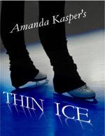 Thin Ice - Amanda Kasper