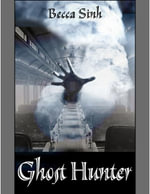 Ghost Hunter - Becca Sinh