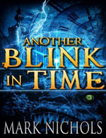 Another Blink in Time - Mark Nichols
