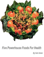 Five Powerhouse Foods for Health - Cale Green
