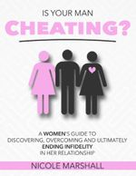 Is Your Man Cheating? - Nicole Marshall