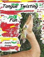 Tongue Twisting Fun - Sandra Staines
