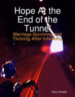 Hope at the End of the Tunnel - Kara Dealle