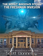 The Scout Brooks Story : The Freshman Invasion - Scott Donnelly