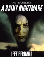 Masters of Illusion : A Rainy Nightmare - Jeff Ferraro