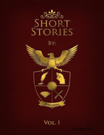 A Collection of Short Stories : Volume 1 - Socraties Ray