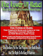 The Tower of Babel : The Complete Book and Lyrics of the Broadway Concept Musical (a New Musical Fairy Tale) - Jonathan David Sloate