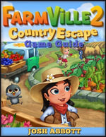Farmville 2 Country Escape Game Guide - Josh Abbott