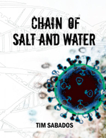 Chain of Salt and Water - Tim Sabados