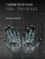 Vampire Wives Tales - India : The Churail - Douglas Werner