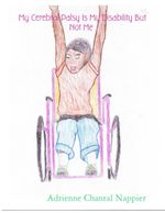 My Cerebral Palsy Is My Disability But Not Me - Adrienne Chantal Nappier