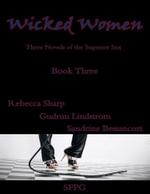 Wicked Women - Book Three - Three Novels of the Superior Sex - Rebecca Sharp