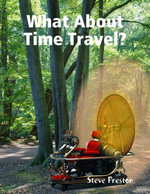 What About Time Travel? - Steve Preston