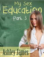 My Sex Education - Part 3 (Three Way Erotica) - Ashley James