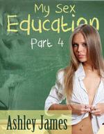 My Sex Education - Part 4 (Multiple Partner Erotic) - Ashley James