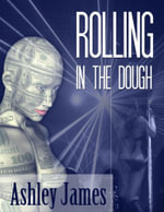 Rolling In the Dough (Couple Erotica) - Ashley James