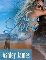 Island of Love (Couple Erotica) - Ashley James