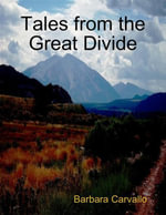 Tales from the Great Divide - Barbara Carvallo