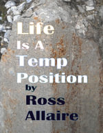 Life Is a Temp Position - Ross Allaire