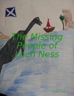 The Missing People of Loch Ness - Justin Tully