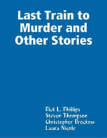 Last Train to Murder and Other Stories - Christopher Brockow