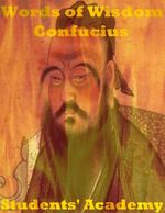 Words of Wisdom : Confucius - Students' Academy