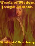 Words of Wisdom : Joseph Addison - Students' Academy